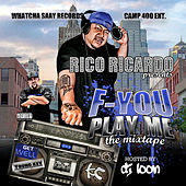 Play & Download F You Play Me by Rico Ricardo | Napster