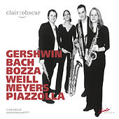Play & Download Gershwin, Bach, Bozza, Weill, Meyers & Piazzolla: Saxophone Music by Clair-Obscur Saxophone Quartet | Napster