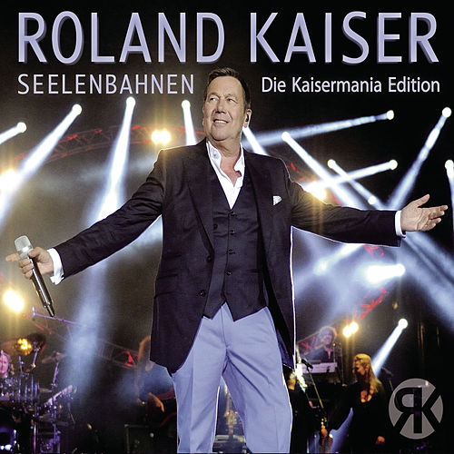 Play & Download Seelenbahnen - Die Kaisermania Edition (Live) by Roland Kaiser | Napster