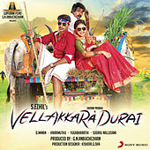Vellakkara Durai (Original Motion Picture Soundtrack) by Various Artists