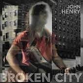 Play & Download Broken City by John Henry | Napster