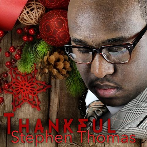 Play & Download Thankful by Stephen Thomas | Napster