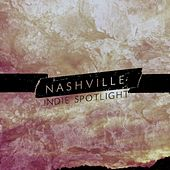 Nashville Indie Spotlight 2015 by Various Artists