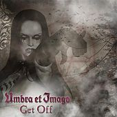 Get Off by Umbra Et Imago