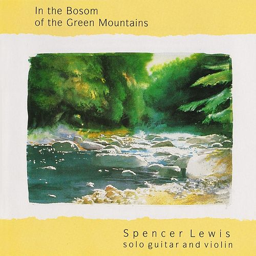 Play & Download In the Bosom of the Green Mountains by Spencer Lewis | Napster