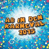 Play & Download Ab in den Karneval 2015 by Various Artists | Napster