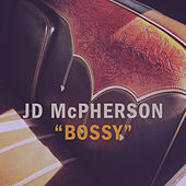 Play & Download Bossy by JD McPherson | Napster