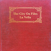 La Vella by The City on Film