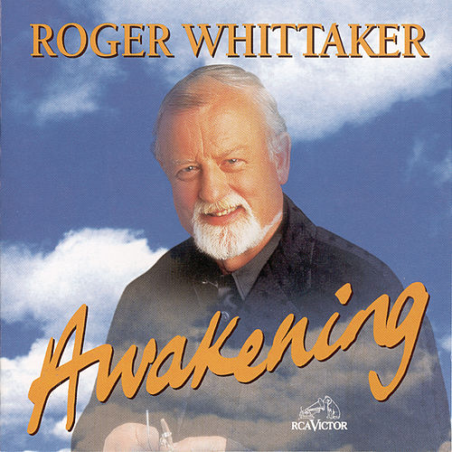 Awakening by Roger Whittaker
