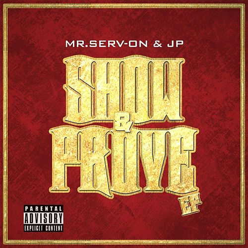 Show & Prove - EP by Mr. Serv-On
