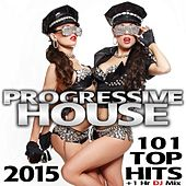 Play & Download Progressive House 101 Top Hits 2015 + 1 Hr DJ Mix by Various Artists | Napster