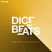 Play & Download DICE BEATS from Detroit to Chicago, Vol. 4 by Various Artists | Napster