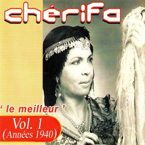 Play & Download Le meilleur (Années 1940), Vol. 1 by Cherifa | Napster