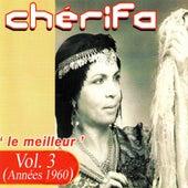 Le meilleur (Années 1960), Vol. 3 by Cherifa