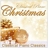 Christmas Classical Piano - Classical Piano Classics by Various Artists