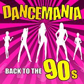 Play & Download Dance Mania: Back to the 90s by Various Artists | Napster