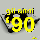 Gli anni '90, Vol. 1 (The History of Dance Music) by Various Artists
