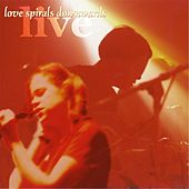 Play & Download Live by Love Spirals Downwards | Napster