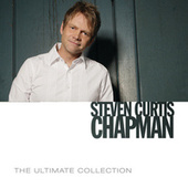 The Ultimate Collection by Steven Curtis Chapman