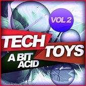 Play & Download Tech Toys, Vol.2 - A Bit Acid - EP by Various Artists | Napster