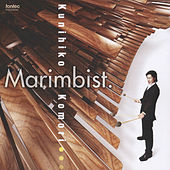 Play & Download Marimbist. by Kunihiko Komori | Napster