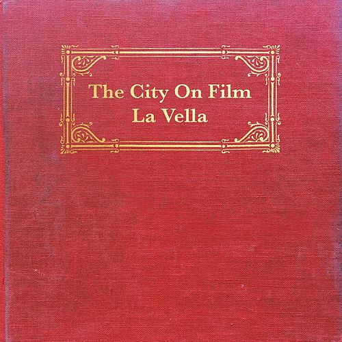 La Vella by The City on Film