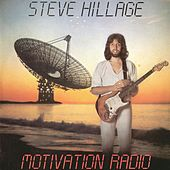 Play & Download Motivation Radio by Steve Hillage | Napster
