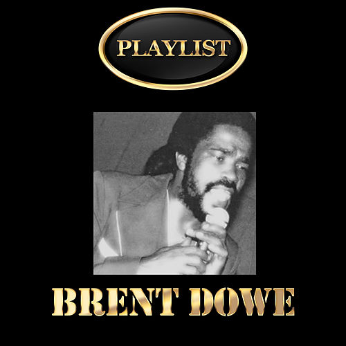 Play & Download Brent Dowe Playlist by Brent Dowe | Napster