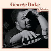 Play & Download George Duke Collection by George Duke | Napster