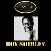 Roy Shirley Playlist by Roy Shirley