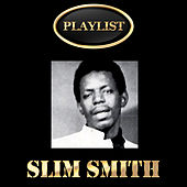 Play & Download Slim Smith Playlist by Various Artists | Napster