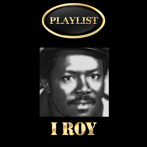 Play & Download I Roy Playlist by I-Roy | Napster