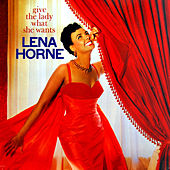 Play & Download Give the Lady What She Wants by Lena Horne | Napster