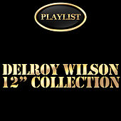 Delroy Wilson 12 Inch Collection Playlist by Various Artists