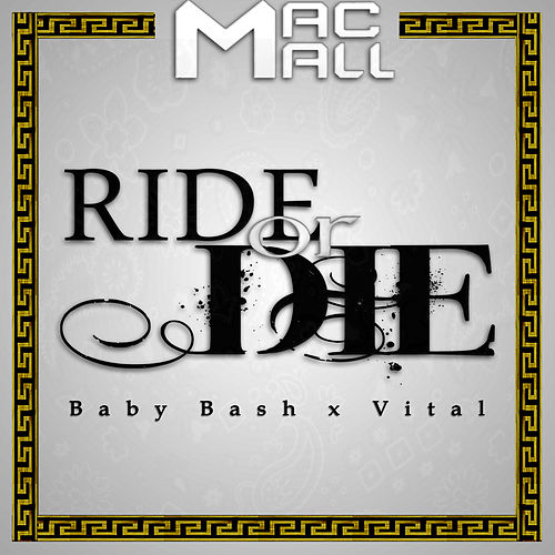 Ride or Die (feat. Baby Bash & Vital) by Mac Mall