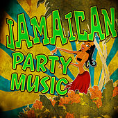 Jamaican Party Music by Various Artists