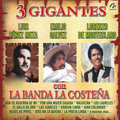 Play & Download 3 Gigantes Con la Banda la Costeña by Various Artists | Napster
