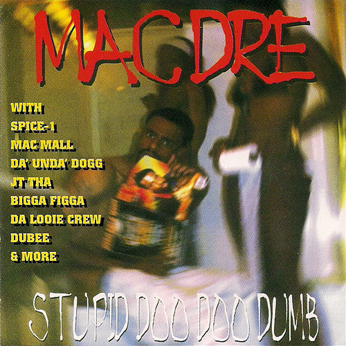 Play & Download Stupid Doo Doo Dumb by Mac Dre | Napster