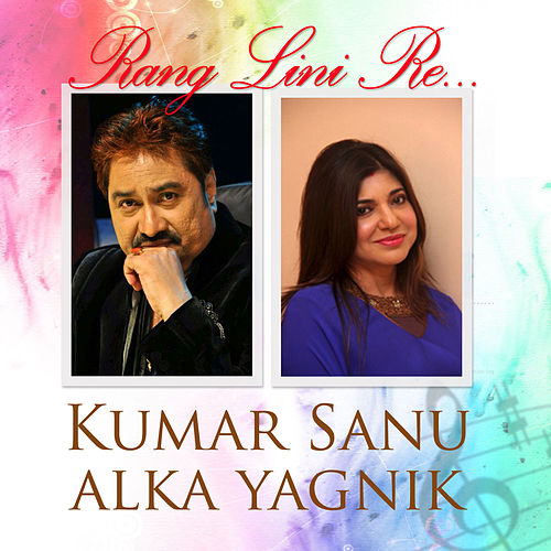 Play & Download Rang Lini Re by Alka Yagnik | Napster