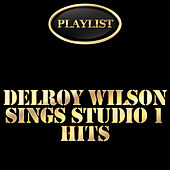 Play & Download Delroy Wilson Sings Studio 1 Hits Playlist by Delroy Wilson | Napster