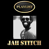 Play & Download Jah Stitch Playlist by Jah Stitch | Napster