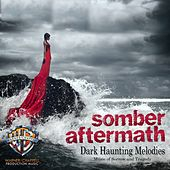 Play & Download Somber Aftermath: Dark Haunting Melodies (Music of Sorrow and Tragedy) by Hollywood Film Music Orchestra | Napster