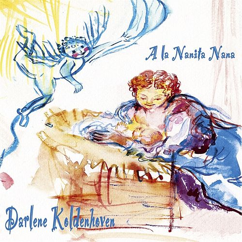 Play & Download A la Nanita Nana by Darlene Koldenhoven | Napster