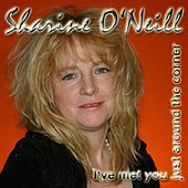 I've Met You Just Around the Corner by Sharine O'Neill