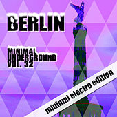 Berlin Minimal Underground, Vol. 32 by Various Artists