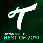 Play & Download Armada Trice - Best of 2014 by Various Artists | Napster