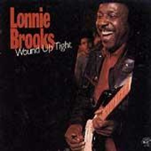 Play & Download Wound Up Tight by Lonnie Brooks | Napster