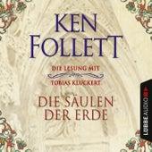 Die Säulen der Erde (Ungekürzt) von Ken Follett