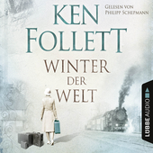 Winter der Welt - Die Jahrhundert-Saga (Ungekürzt) von Ken Follett