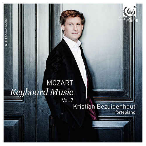Play & Download Mozart: Keyboard Music Vol. 7 by Kristian Bezuidenhout | Napster
